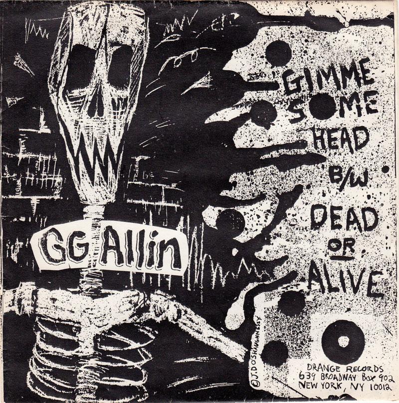 GG Allin Gimme Some Head