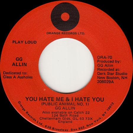 GG Allin You Hate Me & I Hate You